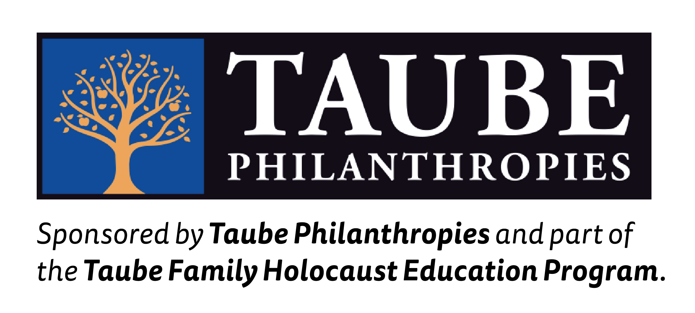 Sponsored by Taube Philanthropies and part of the Taube Family Holocaust Education Program.